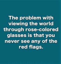 the-problem-with-viewing-the-world-through-rose-colored-glasses-is-23395660
