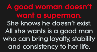 a-good-woman-doesnt-want-a-superman-she-knows-he-21883768