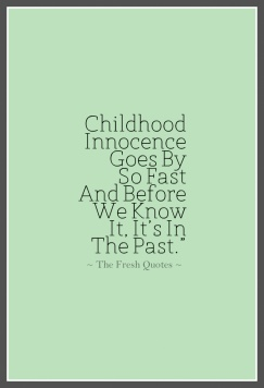"""Childhood-Innocence-Goes-By-So-Fast-And-Before-We-Know-It-It_S-In-The-Past."""""""